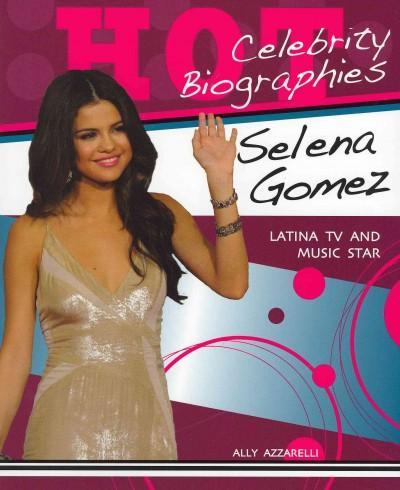 Selena Gomez: Latina TV and Music Star (Paperback)