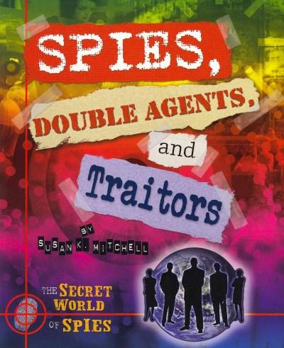 Spies, Double Agents, and Traitors (Paperback)