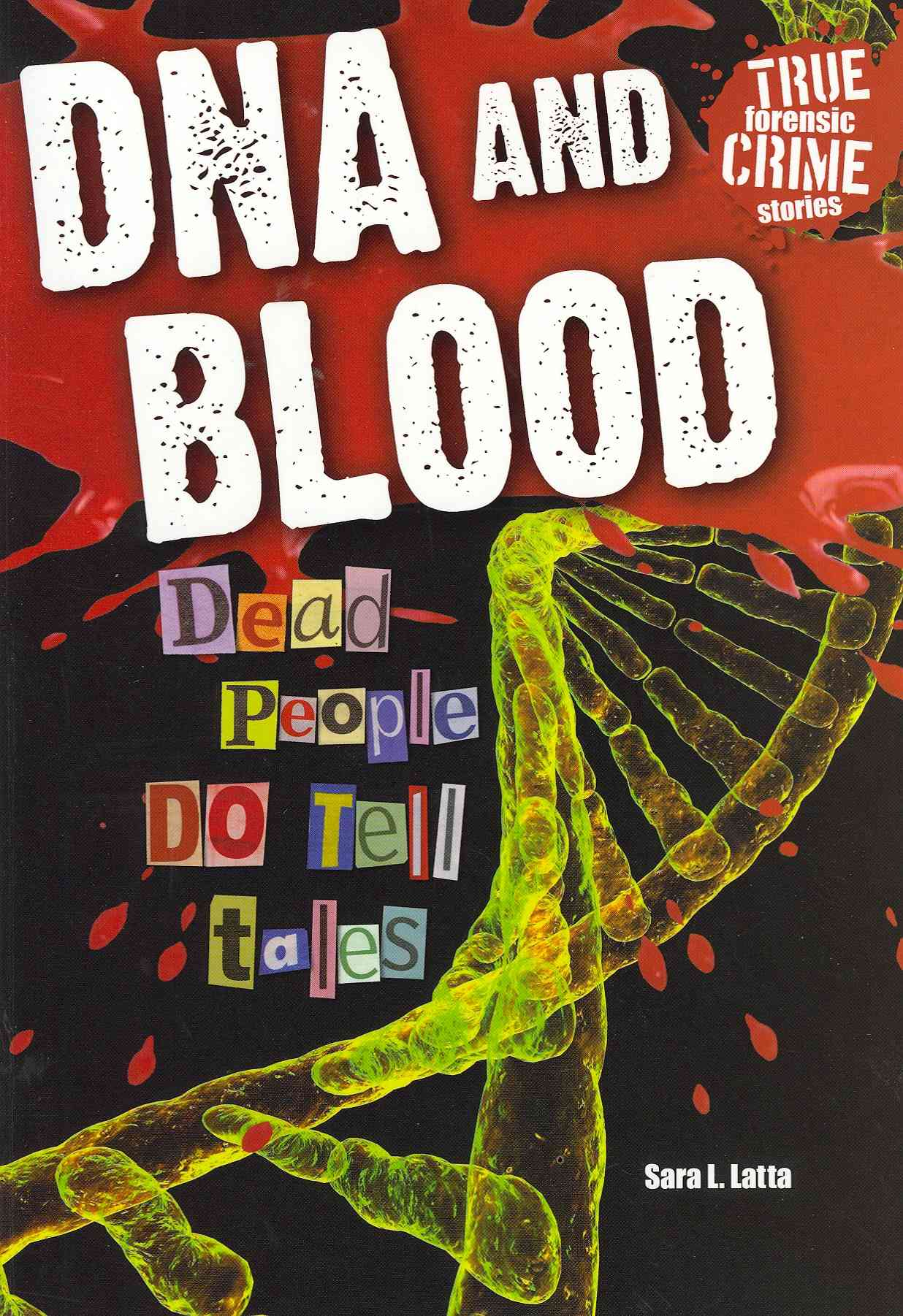 DNA and Blood: Dead People Do Tell Tales (Paperback)