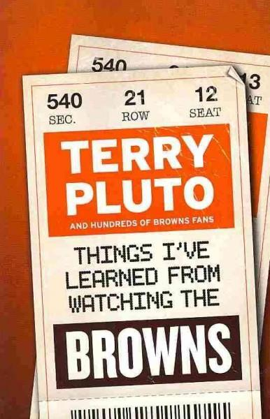 Things I've Learned from Watching the Browns: And Hundreds of Browns Fans (Paperback)