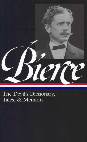 The Devil's Dictionary, Tales, & Memoirs (Hardcover)