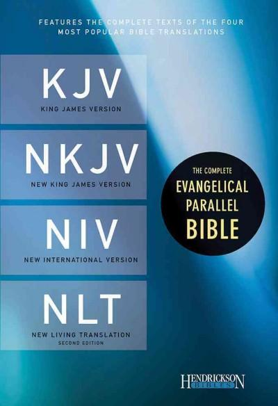 The Complete Evangelical Parallel Bible: King James Version, New King James Version, New International Version, N... (Paperback)