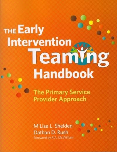The Early Intervention Teaming Handbook: The Primary Service Provider Approach (Paperback)