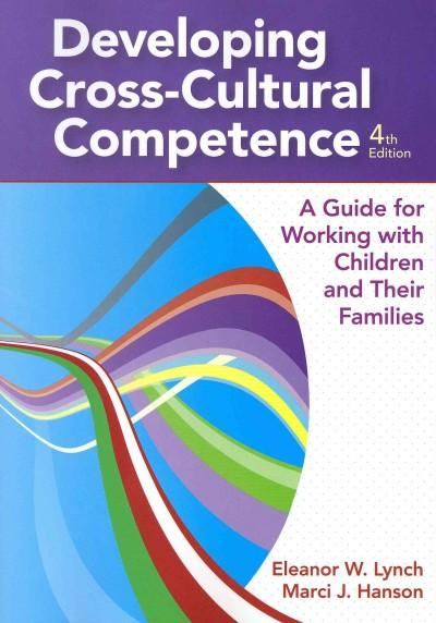 Developing Cross-Cultural Competence: A Guide for Working With Children and Their Families (Paperback)