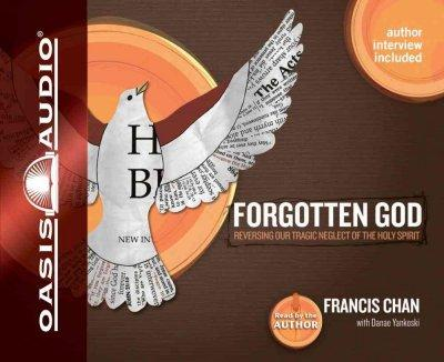 Forgotten God: Reversing Our Tragic Neglect of the Holy Spirit (CD-Audio)
