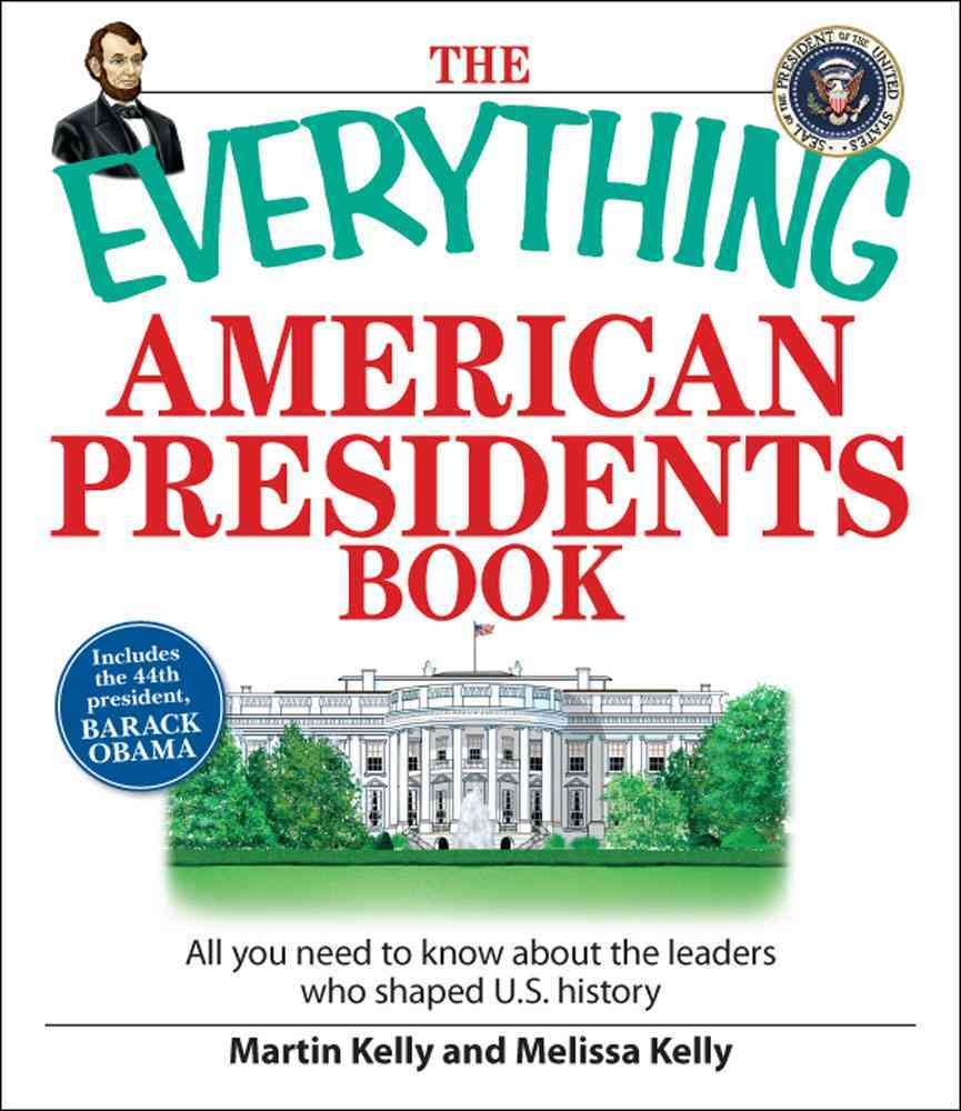 Everything American Presidents Book: All You Need to Know About the Leaders Who Shaped U.S. History (Paperback)