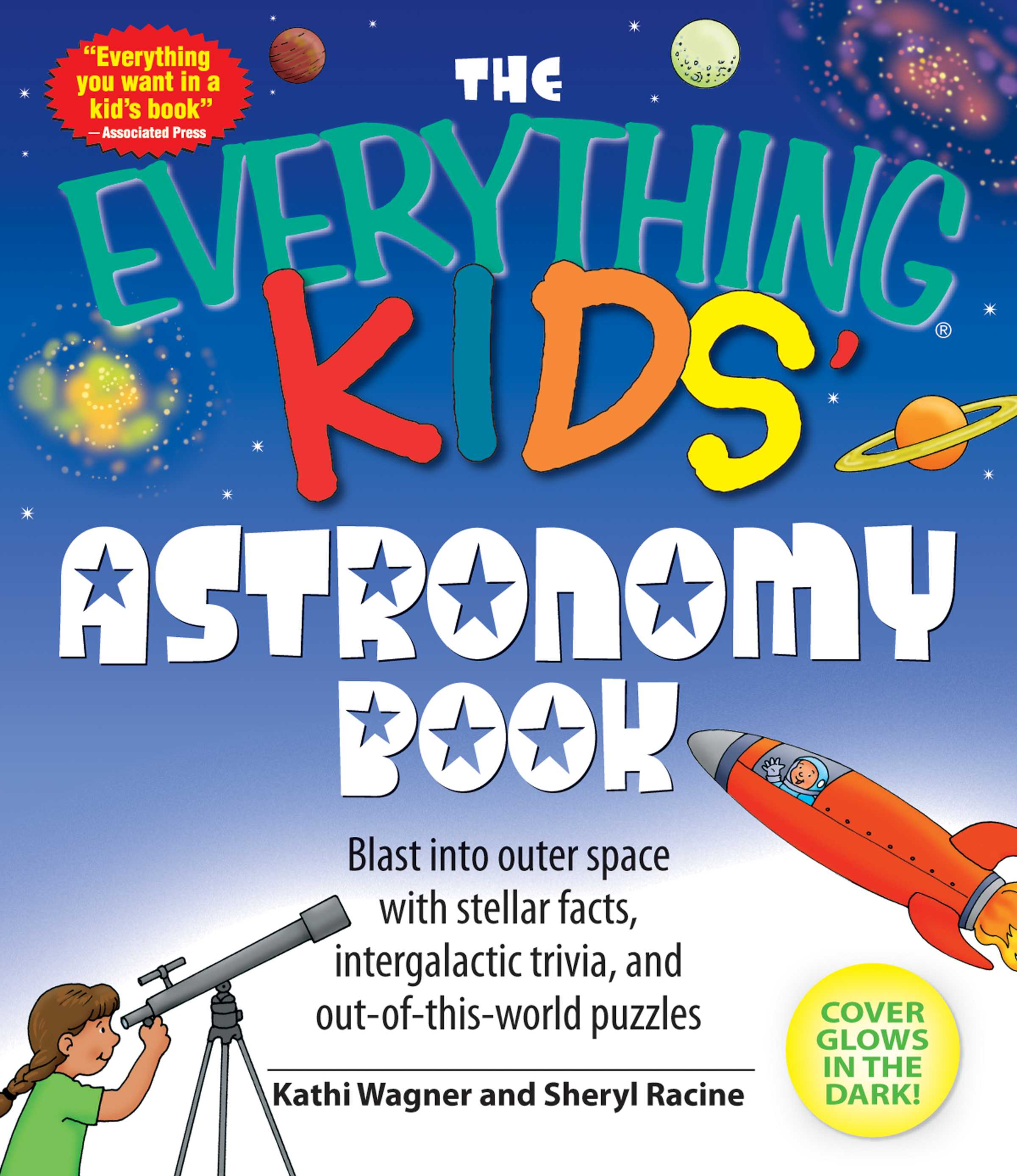 The Everything Kids' Astronomy Book: Blast into Outer Space With Steller Facts, Integalatic Trivia, and Out-of-th... (Paperback)