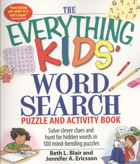 The Everything Kids' Word Search Book: Solve Clever Clues and hunt for hidden words in 100 mind-bending puzzles (Paperback)