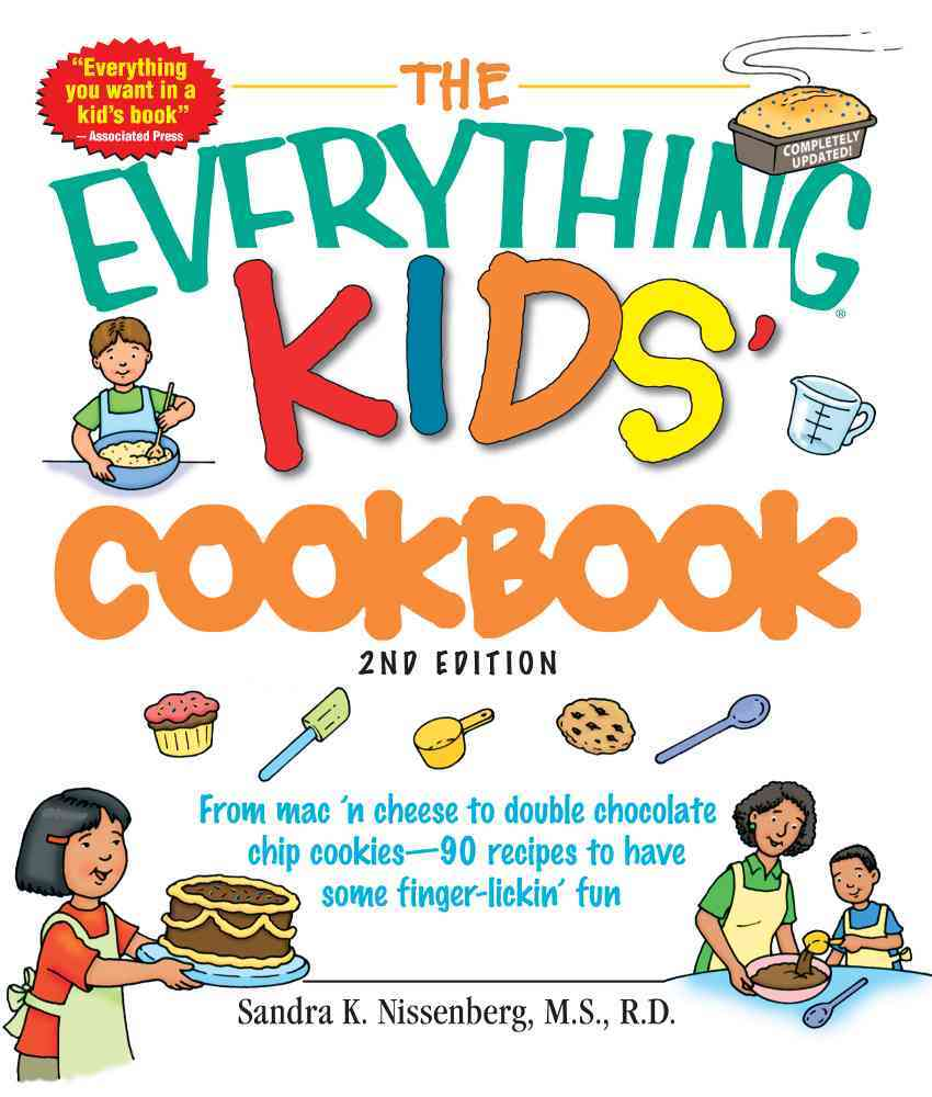 The Everything Kids' Cookbook: From MAC 'n Cheese to Double Chocolate Chip Cookies--90 Recipes to Have Some Finge... (Paperback)