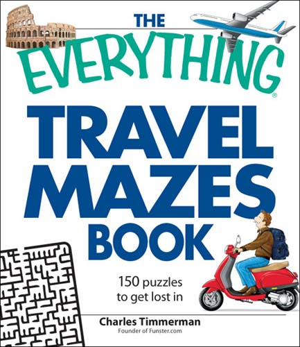 The Everything Travel Mazes Book: 150 Puzzles to Get Lost in (Paperback)