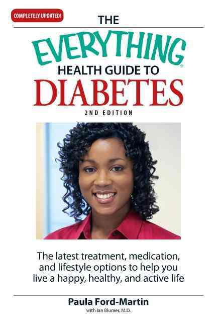 The Everything Health Guide to Diabetes: The Latest Treatment, Medication, and Lifestyle Options to Help You Live... (Paperback)