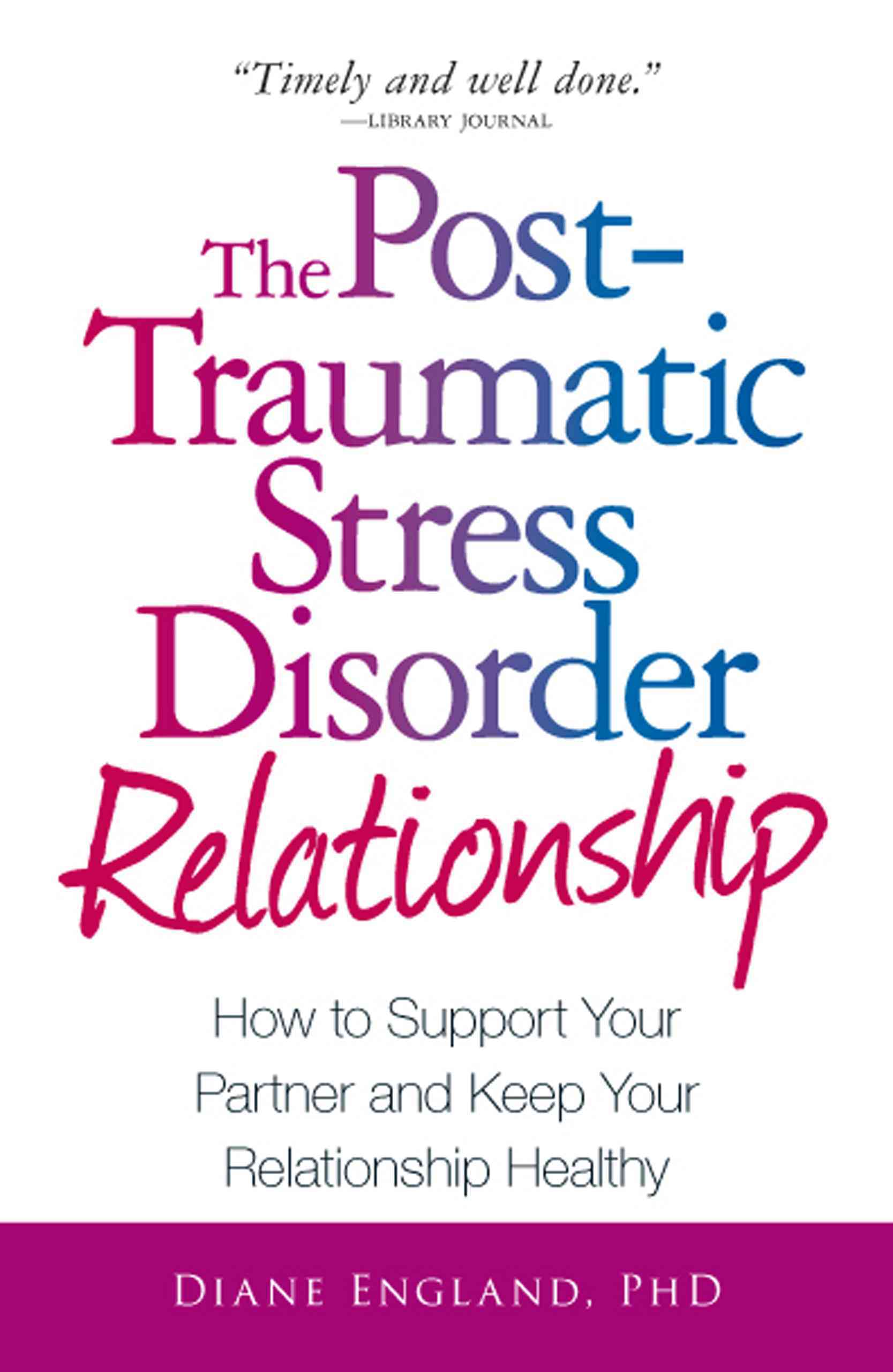 The Post-Traumatic Stress Disorder Relationship: How to Support Your Partner and Keep Your Relationship Healthy (Paperback) - Thumbnail 0
