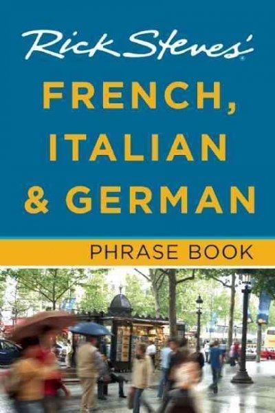 Rick Steves' French, Italian & German Phrase Book (Paperback)
