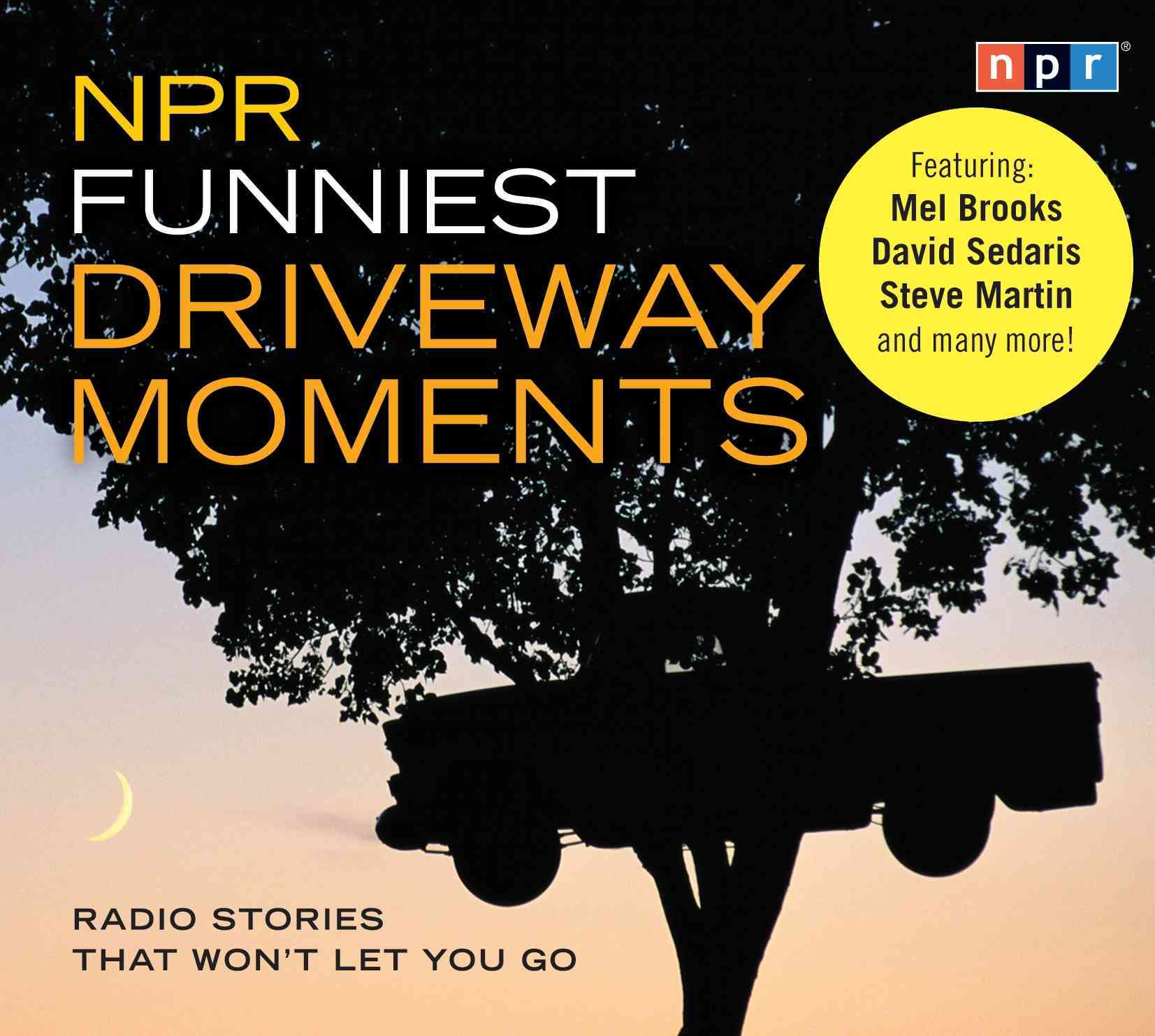 NPR Funniest Driveway Moments: Radio Stories That Won't Let You Go (CD-Audio)