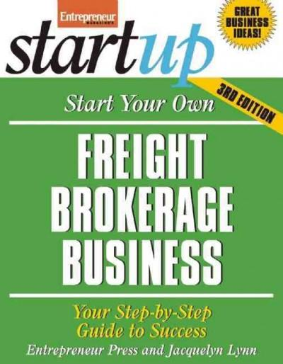 Start Your Own Freight Brokerage Business: Your Step-by-step Guide to Success (Paperback)