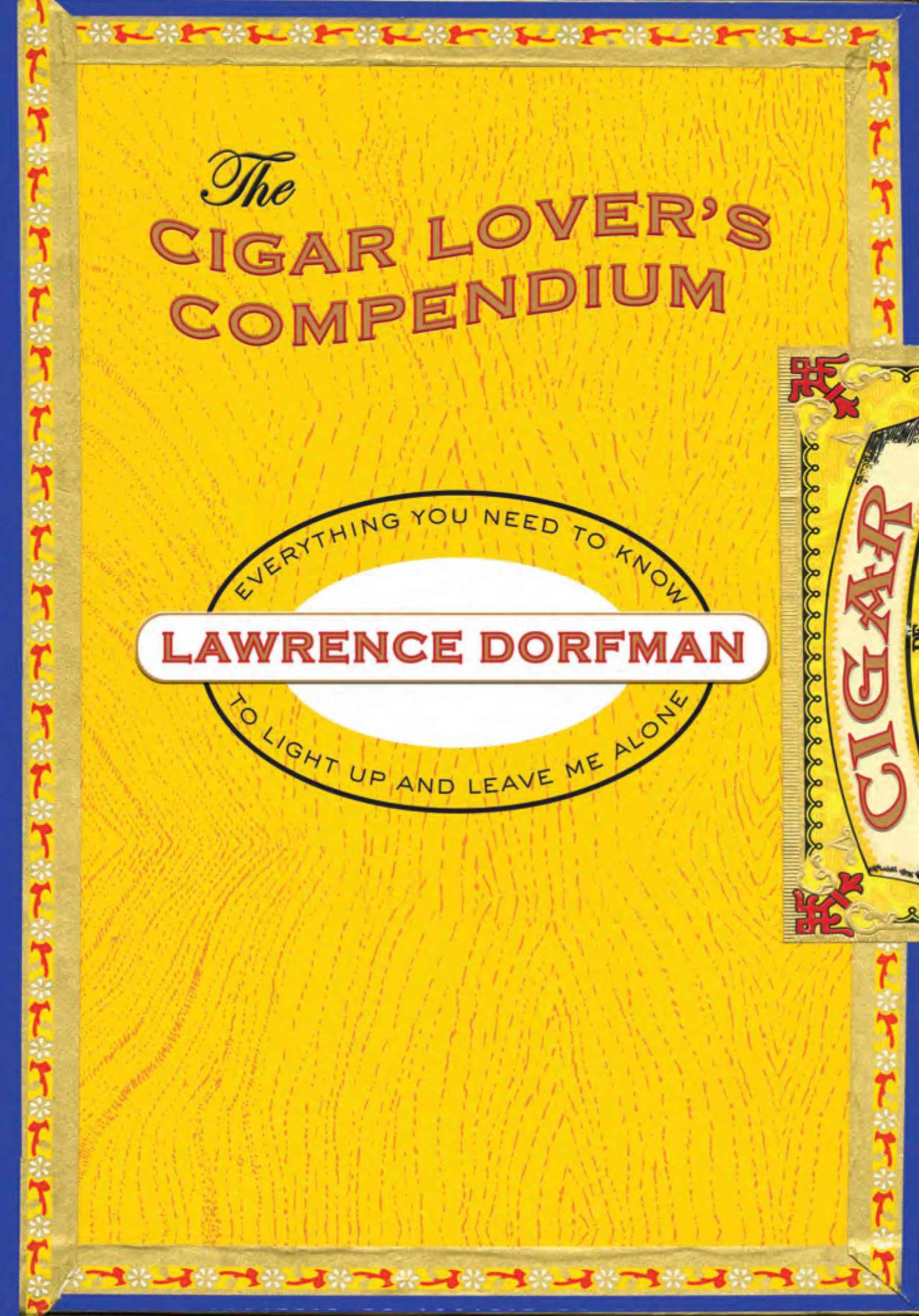 The Cigar Lover's Compendium: Everything You Need to Light Up and Leave Me Alone (Hardcover)