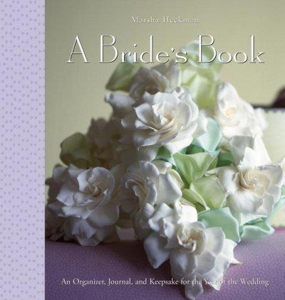 A Bride's Book: Organizer - Journal - Keepsake for the Year of the Wedding (Hardcover)