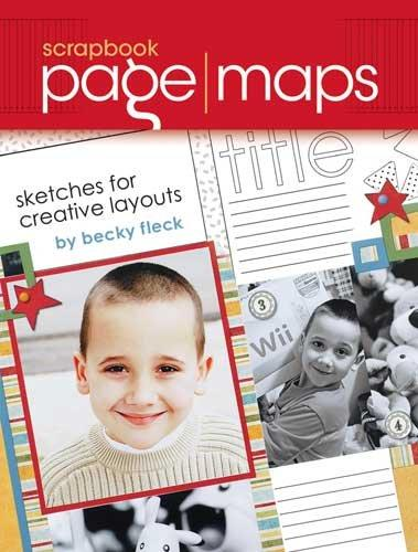 Scrapbook Page Maps: Sketches for Creative Layouts (Hardcover)