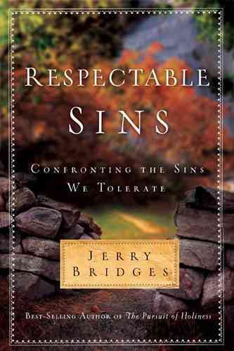Respectable Sins: Confronting the Sins We Tolerate (Hardcover)