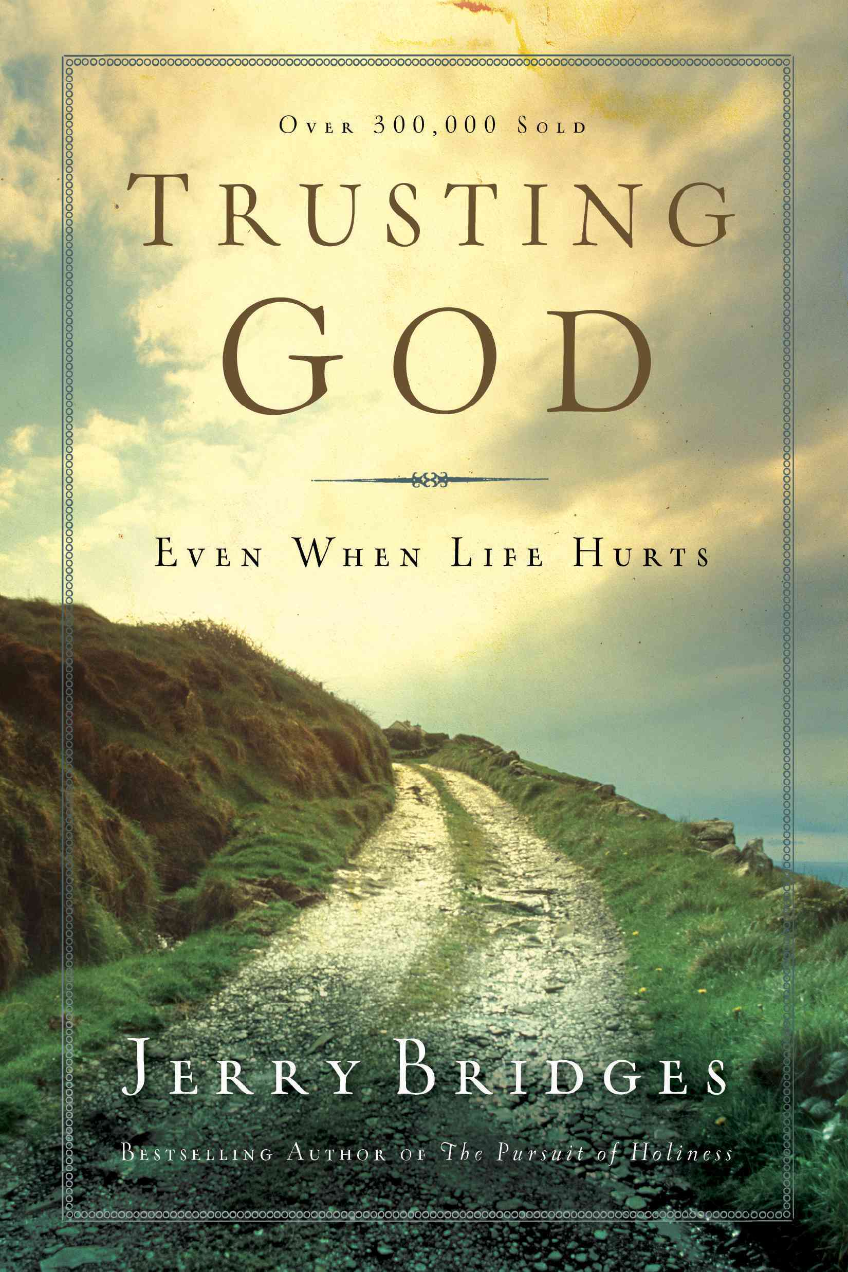 Trusting God: Even When Life Hurts (Paperback)