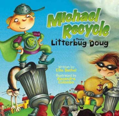 Michael Recycle Meets Litterbug Doug (Hardcover)