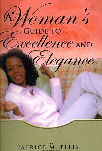 A Woman's Guide to Excellence and Elegance (Paperback)