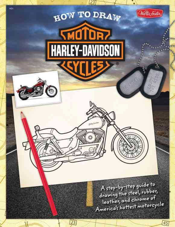 How to Draw Harley-Davidson Motorcycles: A Step-by-Step Guide to Drawing the Steel, Rubber, Leather, and Chrome o... (Paperback)