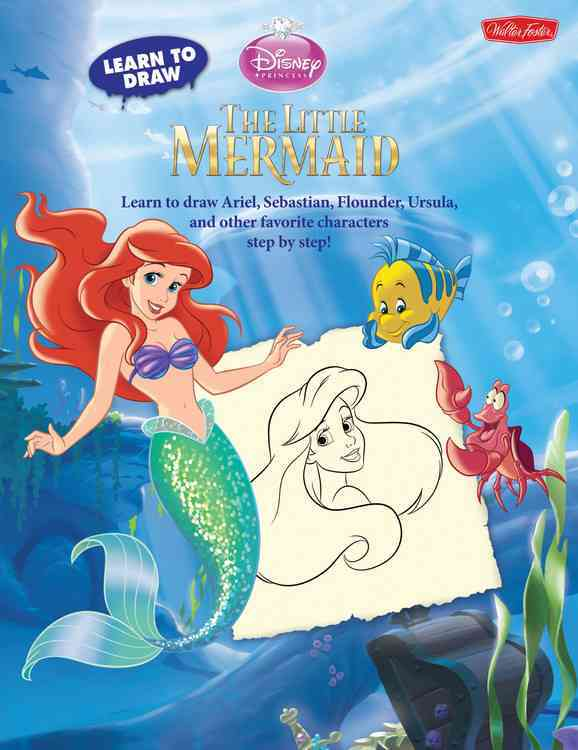 Learn to Draw Disney's The Little Mermaid: Learn to Draw Ariel, Sebastian, Flounder, Ursula, and Other Favorite C... (Paperback)