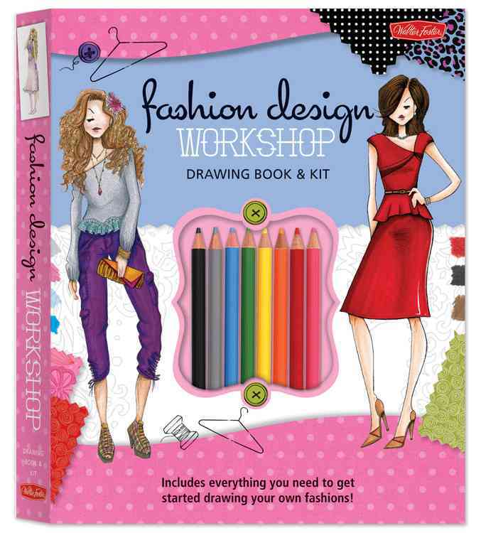 Fashion Design Workshop Drawing Book & Kit: Includes Everything You Need to Get Started Drawing Your Own Fashions!