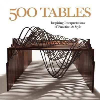 500 Tables: Inspiring Interpretations of Function and Style (Paperback)