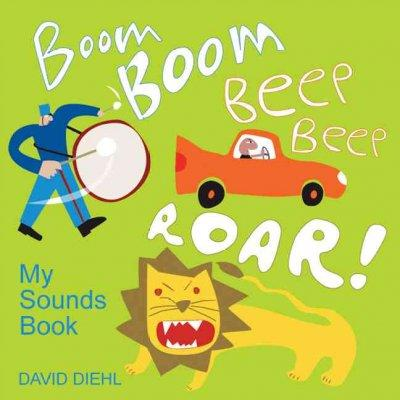 Boom Boom, Beep Beep, Roar!: My Sounds Book (Board book)
