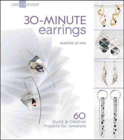 30-Minute Earrings: 60 Quick & Creative Projects for Jewelers (Paperback) - Thumbnail 0