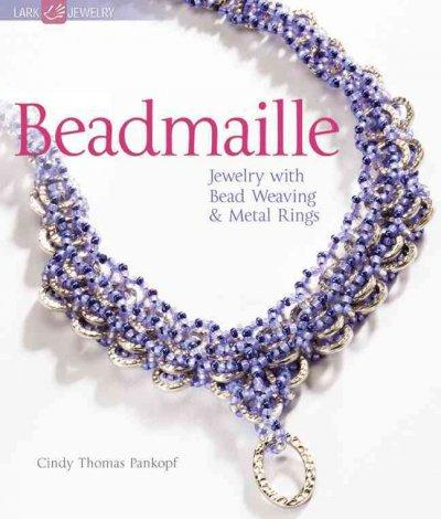 Beadmaille: Jewelry With Bead Weaving & Metal Rings (Paperback)