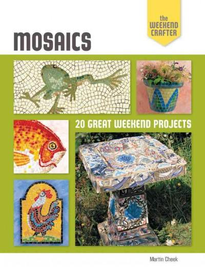 Mosaics: 20 Great Weekend Projects (Paperback)