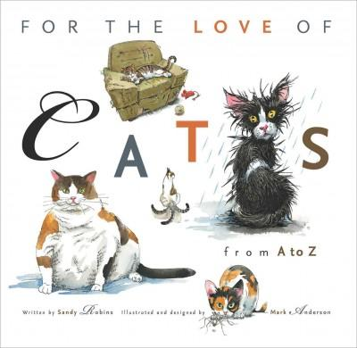 For the Love of Cats: From A to Z (Hardcover)