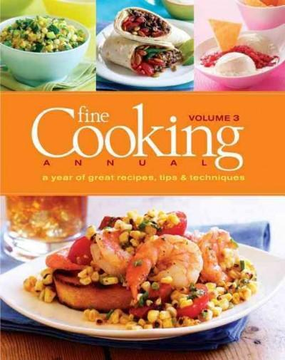 Fine Cooking Annual: A Year of Great Recipes, Tips & Techniques (Hardcover)