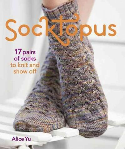 Socktopus: 17 Pairs of Socks to Knit and Show Off (Paperback)