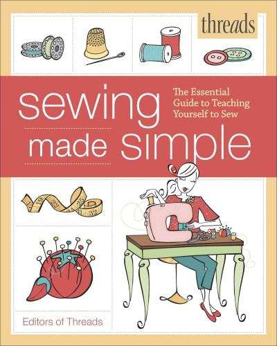 Threads Sewing Made Simple: The Essential Guide to Teaching Yourself to Sew (Paperback)