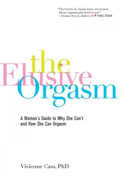 The Elusive Orgasm: A Woman's Guide to Why She Can't and How She Can Orgasm (Paperback)