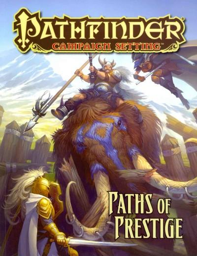 Paths of Prestige: A Pathfinder Campaign Setting Supplement (Paperback)