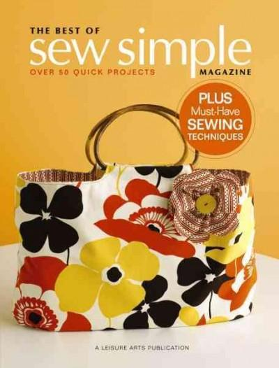 The Best of Sew Simple Magazine: Over 50 Quick Projects Plus Must Have Sewing Techniques (Paperback)