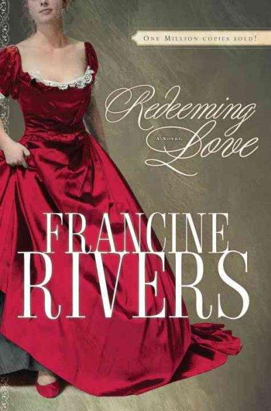 Redeeming Love: A Novel (Hardcover)