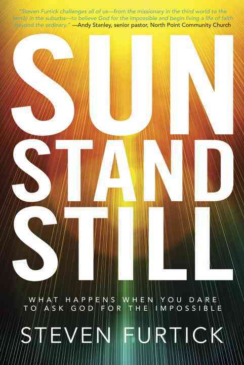 Sun Stand Still: What Happens When You Dare to Ask God for the Impossible (Paperback)