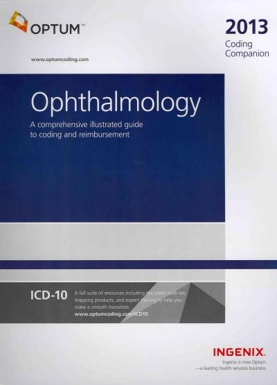 Coding Companion for Ophthalmology 2013: A Comprehensive Illustrated Guide to Coding and Reimbursement (Spiral bound)