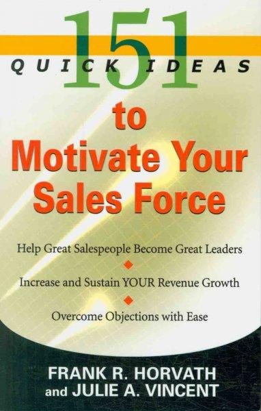151 Quick Ideas to Motivate Your Sales Force (Paperback)