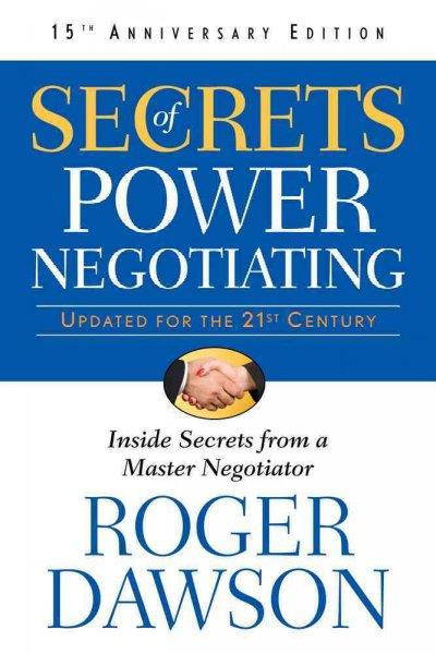 Secrets of Power Negotiating: Inside Secrets from a Master Negotiator (Paperback)