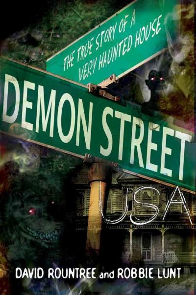Demon Street, USA: The True Story of a Very Haunted House (Paperback)