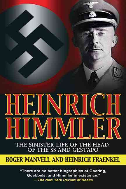 Heinrich Himmler: The Sinister Life of the Head of the SS and Gestapo (Paperback)