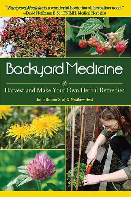 Backyard Medicine: Harvest and Make Your Own Herbal Remedies (Paperback)