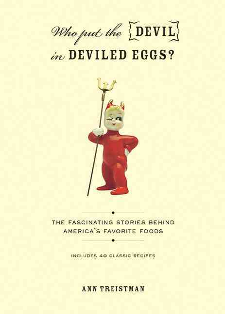 Who Put the Devil in Deviled Eggs?: The Fascinating Stories Behind America's Favorite Foods (Paperback)